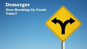 Demerger – A Tool For Value Creation